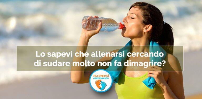 Lo sapevi che allenarsi sudando molto non fa dimagrire?  Ecco il perchè e l'importanza di idratarsi